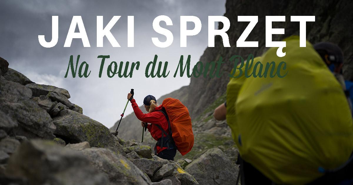 9f87ee2989857 Sprzęt na trekking Tour du Mont Blanc - Daleko od domu